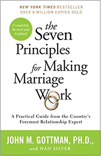 Seven Principles for Making Marriage Work book